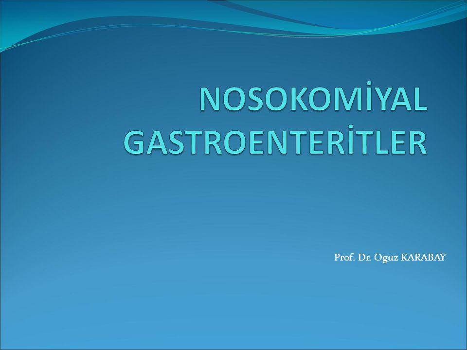 NOSOKOMİYAL GASTROENTERİTLER