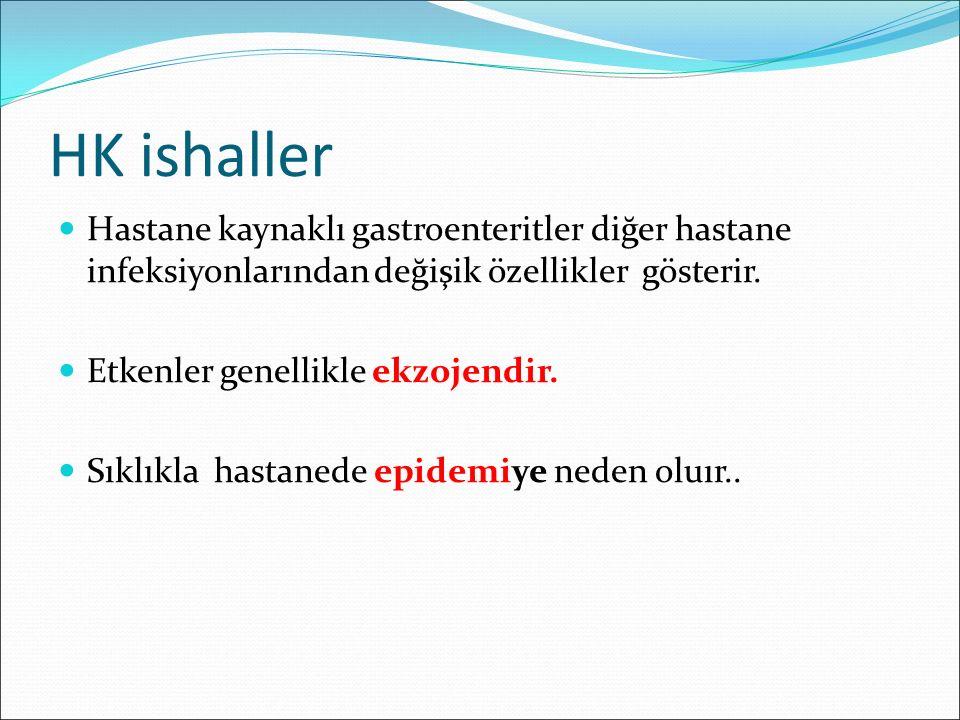HK ishaller Hastane kaynaklı gastroenteritler diğer hastane infeksiyonlarından değişik özellikler gösterir.