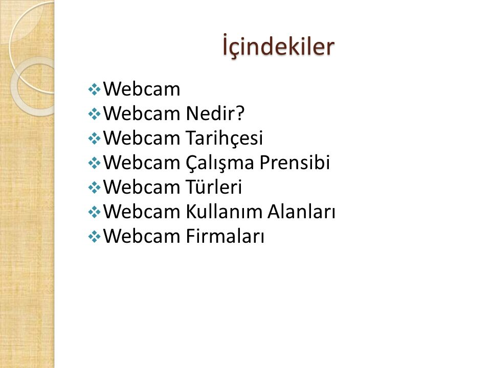 İçindekiler Webcam Webcam Nedir Webcam Tarihçesi
