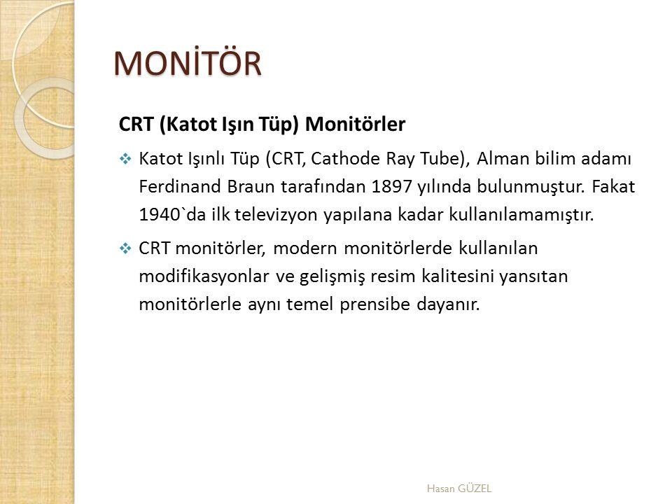 MONİTÖR CRT (Katot Işın Tüp) Monitörler