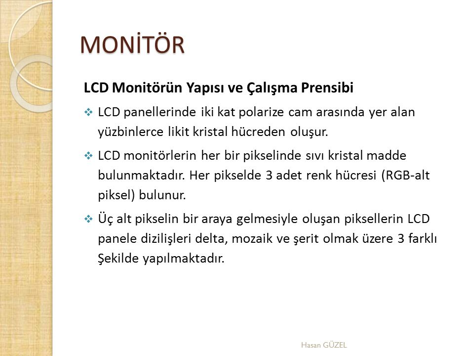 MONİTÖR LCD Monitörün Yapısı ve Çalışma Prensibi