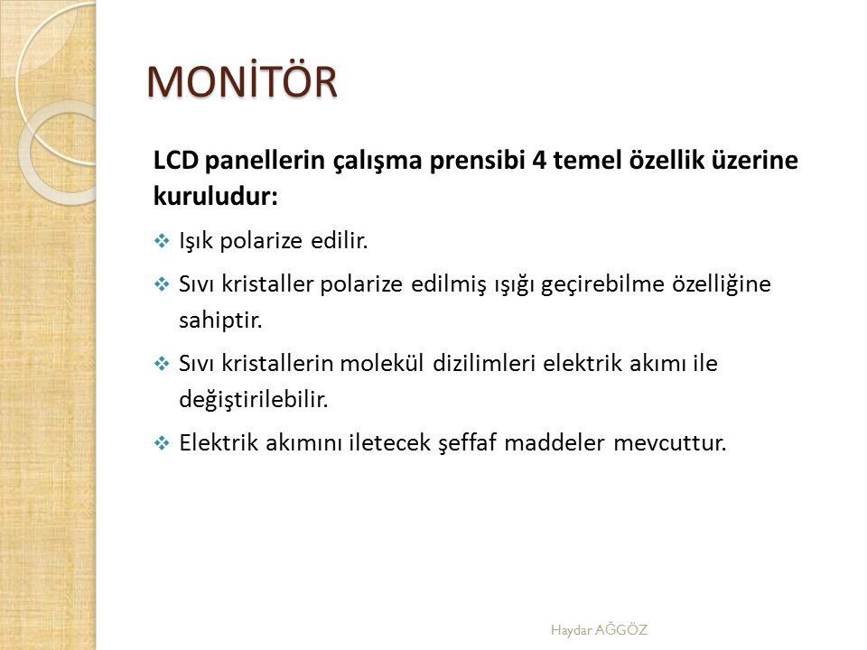 MONİTÖR LCD panellerin çalışma prensibi 4 temel özellik üzerine kuruludur: Işık polarize edilir.