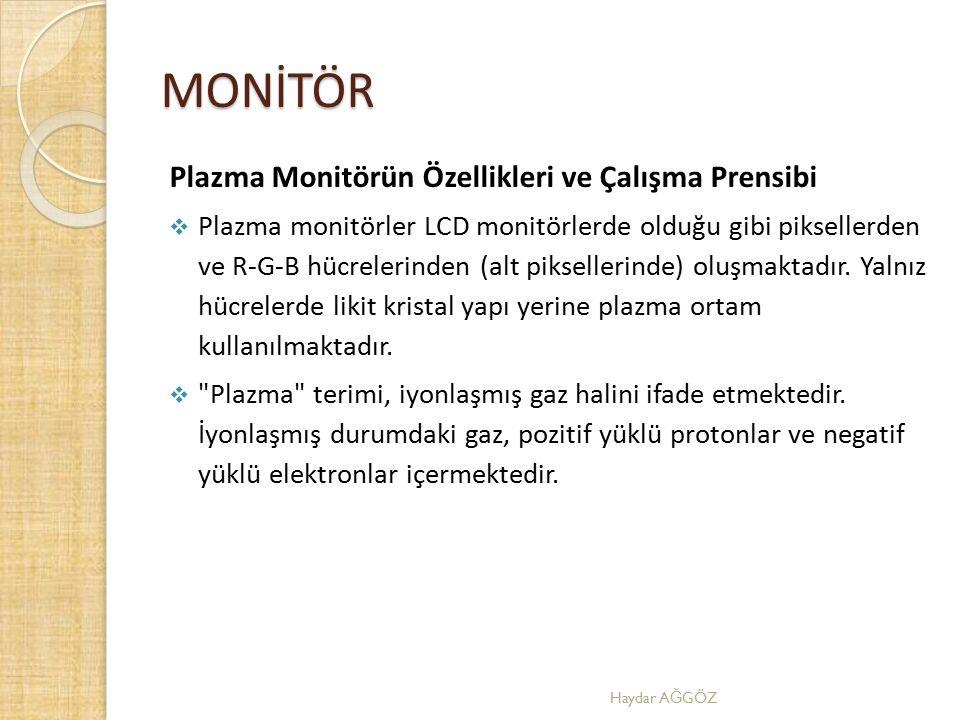 MONİTÖR Plazma Monitörün Özellikleri ve Çalışma Prensibi