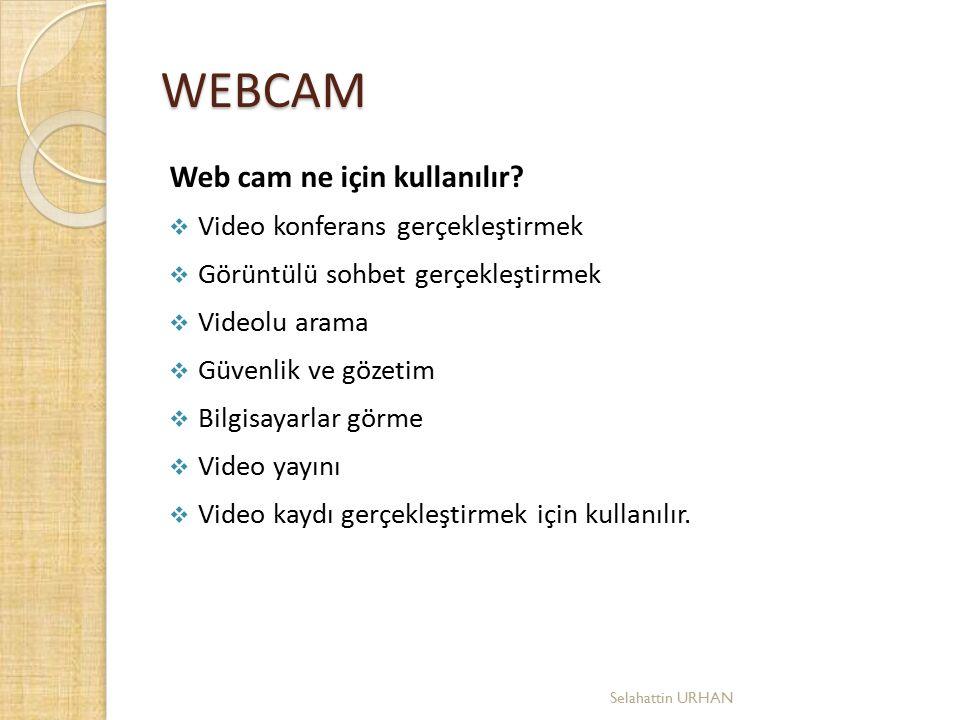 WEBCAM Web cam ne için kullanılır Video konferans gerçekleştirmek