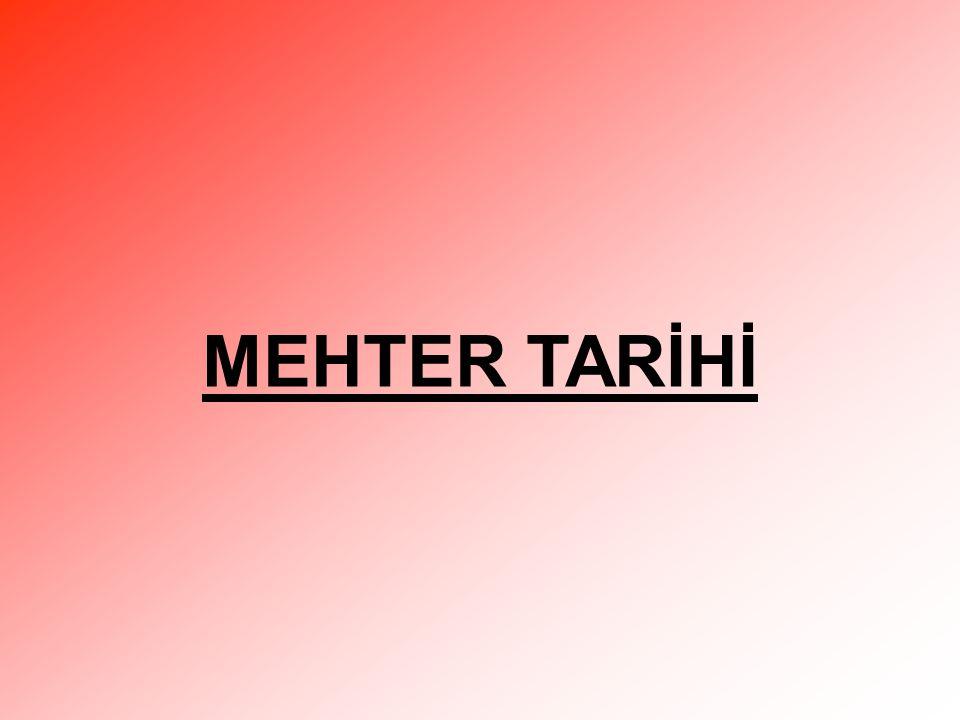MEHTER TARİHİ