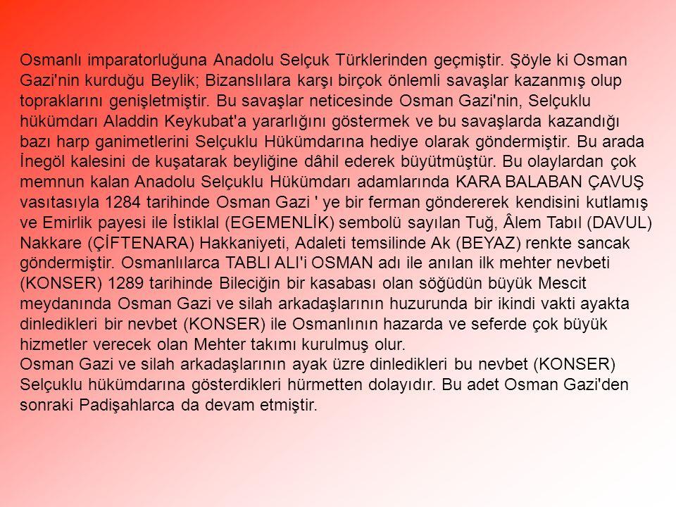 Osmanlı imparatorluğuna Anadolu Selçuk Türklerinden geçmiştir