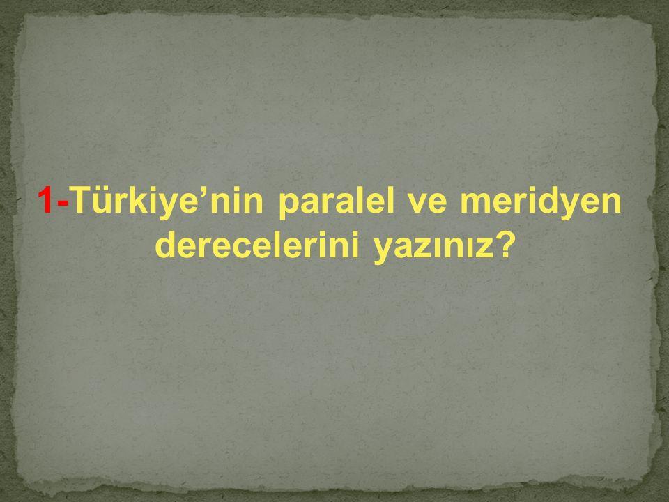 1-Türkiye'nin paralel ve meridyen
