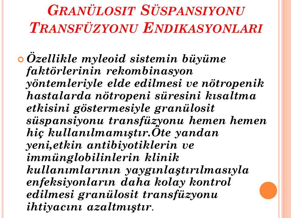 Granülosit Süspansiyonu Transfüzyonu Endikasyonlari