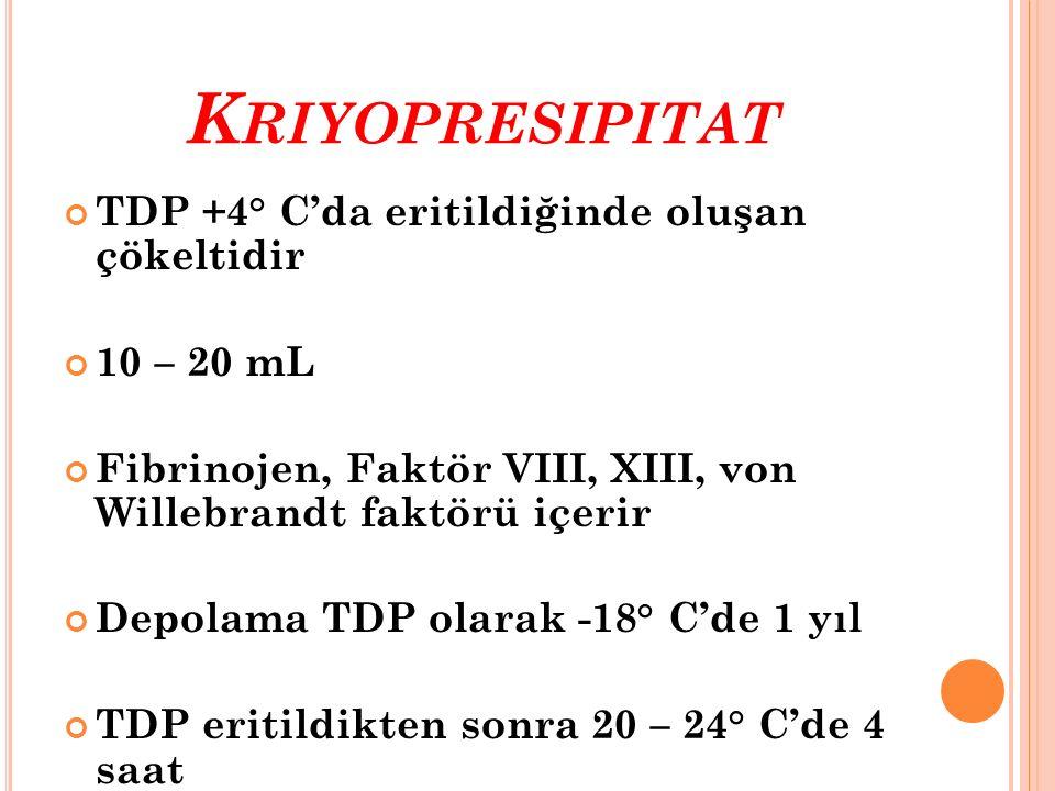 Kriyopresipitat TDP +4° C'da eritildiğinde oluşan çökeltidir
