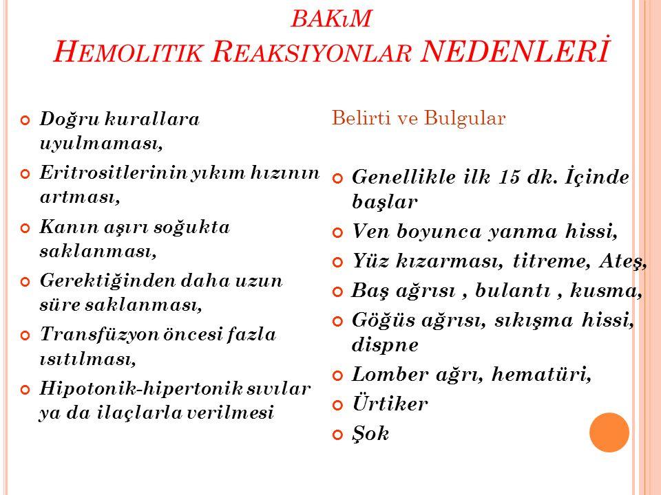 Kan tranfüzyonu reaksiyonları ve bakım Hemolitik Reaksiyonlar NEDENLERİ