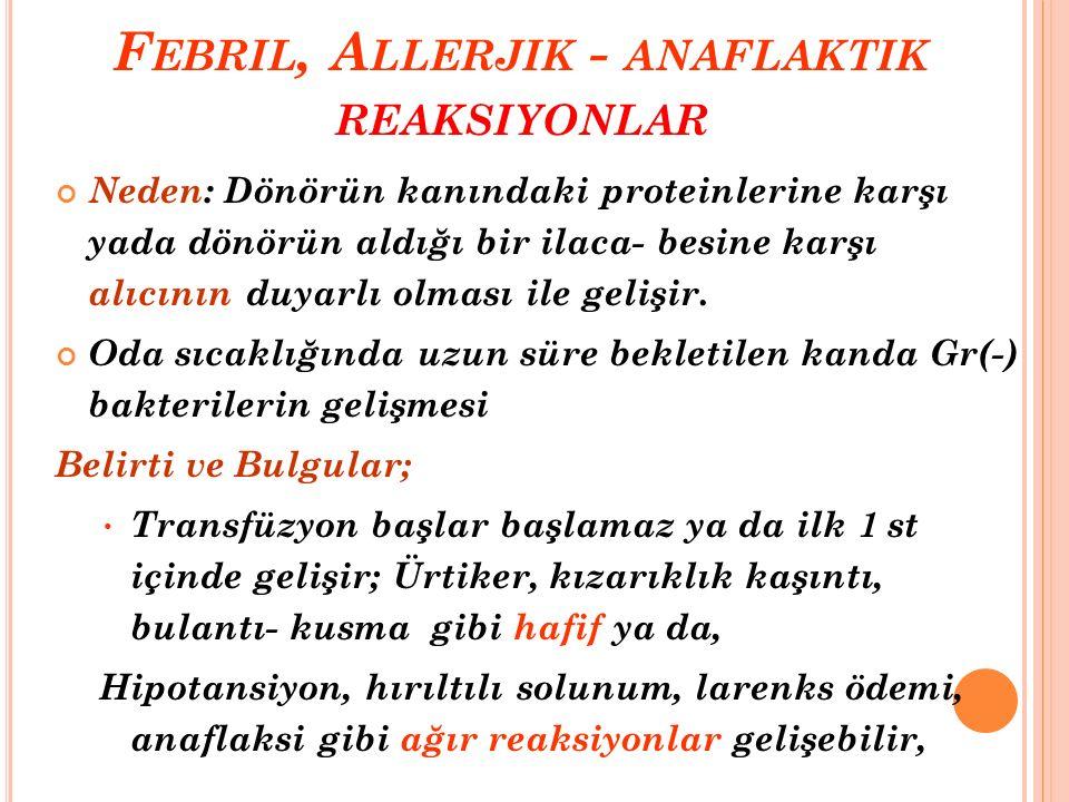 Febril, Allerjik - anaflaktik reaksiyonlar