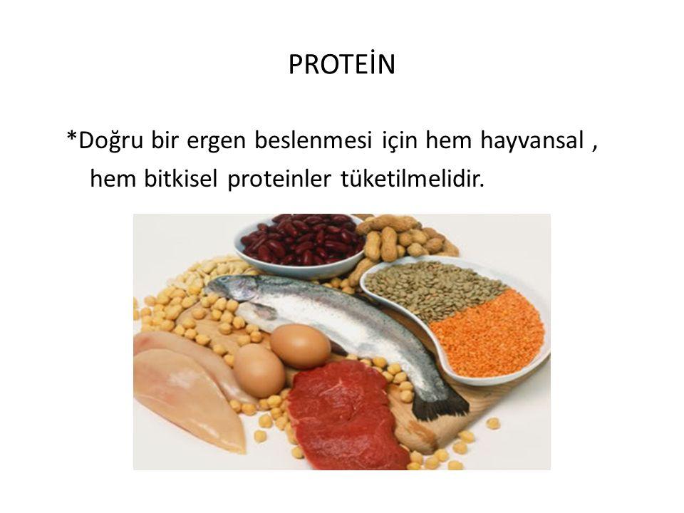 PROTEİN *Doğru bir ergen beslenmesi için hem hayvansal ,