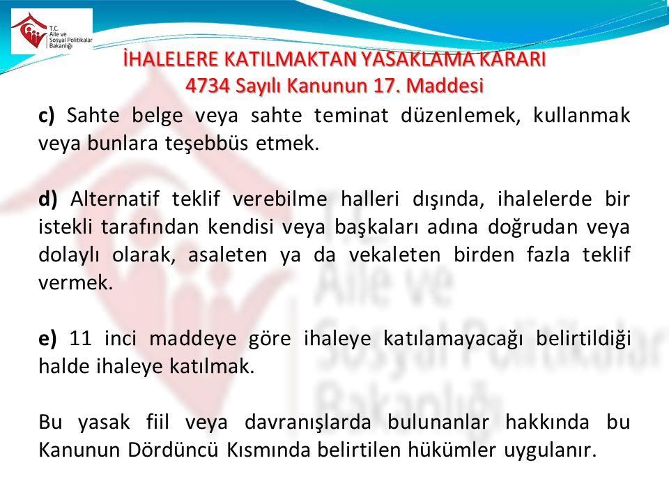 İHALELERE KATILMAKTAN YASAKLAMA KARARI 4734 Sayılı Kanunun 17. Maddesi