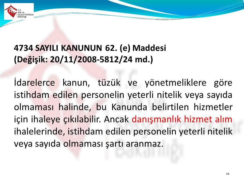 4734 SAYILI KANUNUN 62. (e) Maddesi