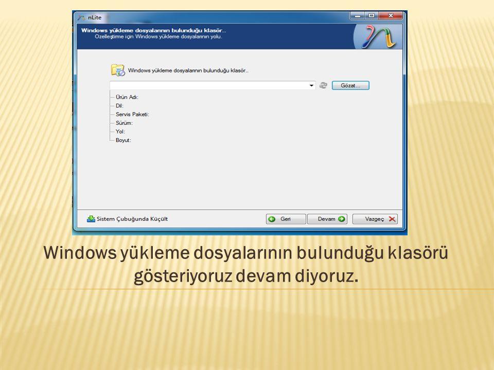 Windows yükleme dosyalarının bulunduğu klasörü gösteriyoruz devam diyoruz.