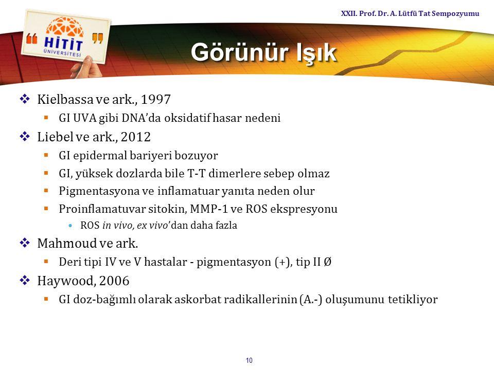 Görünür Işık Kielbassa ve ark., 1997 Liebel ve ark., 2012