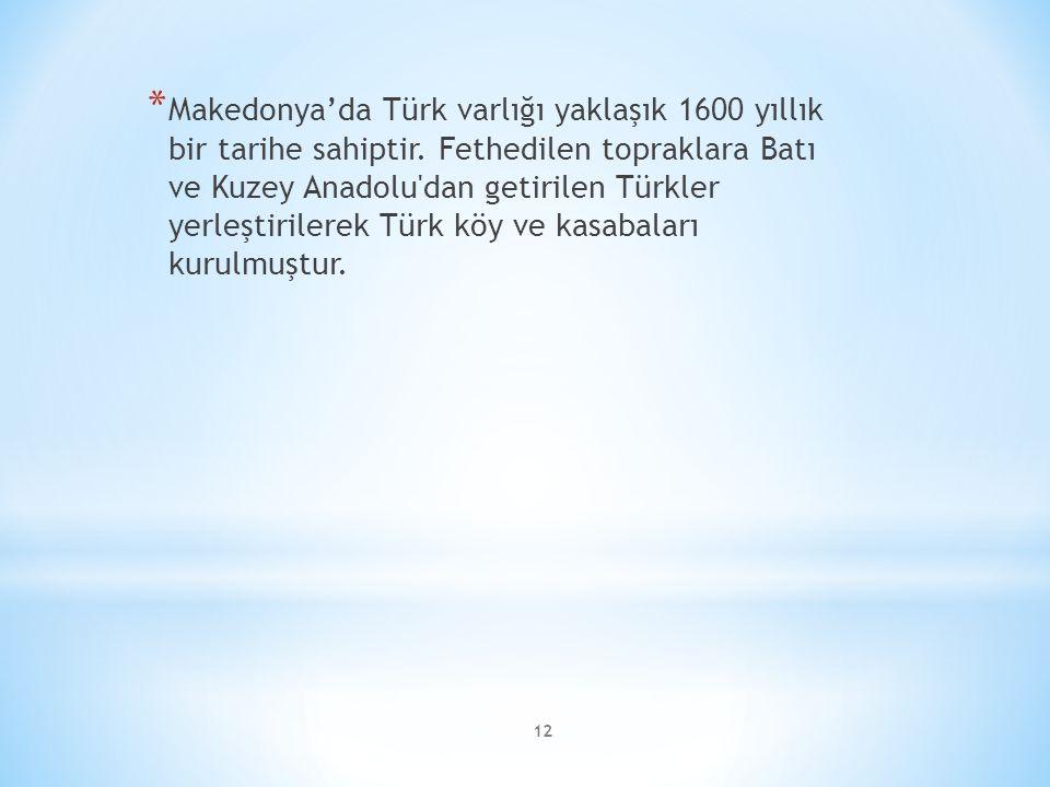 Makedonya'da Türk varlığı yaklaşık 1600 yıllık bir tarihe sahiptir