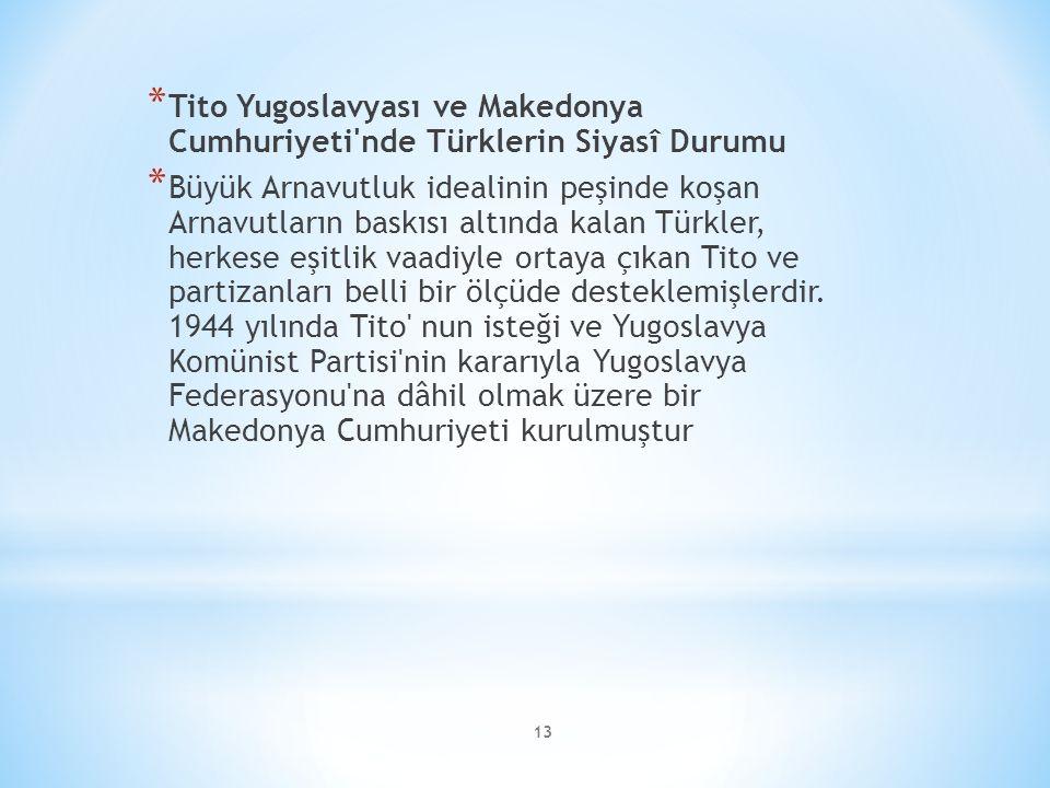 Tito Yugoslavyası ve Makedonya Cumhuriyeti nde Türklerin Siyasî Durumu