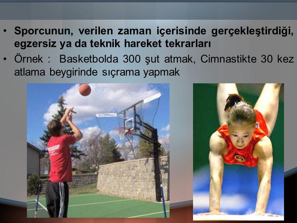 Sporcunun, verilen zaman içerisinde gerçekleştirdiği, egzersiz ya da teknik hareket tekrarları