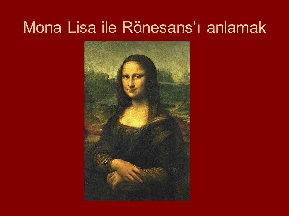 Mona Lisa ile Rönesans'ı anlamak