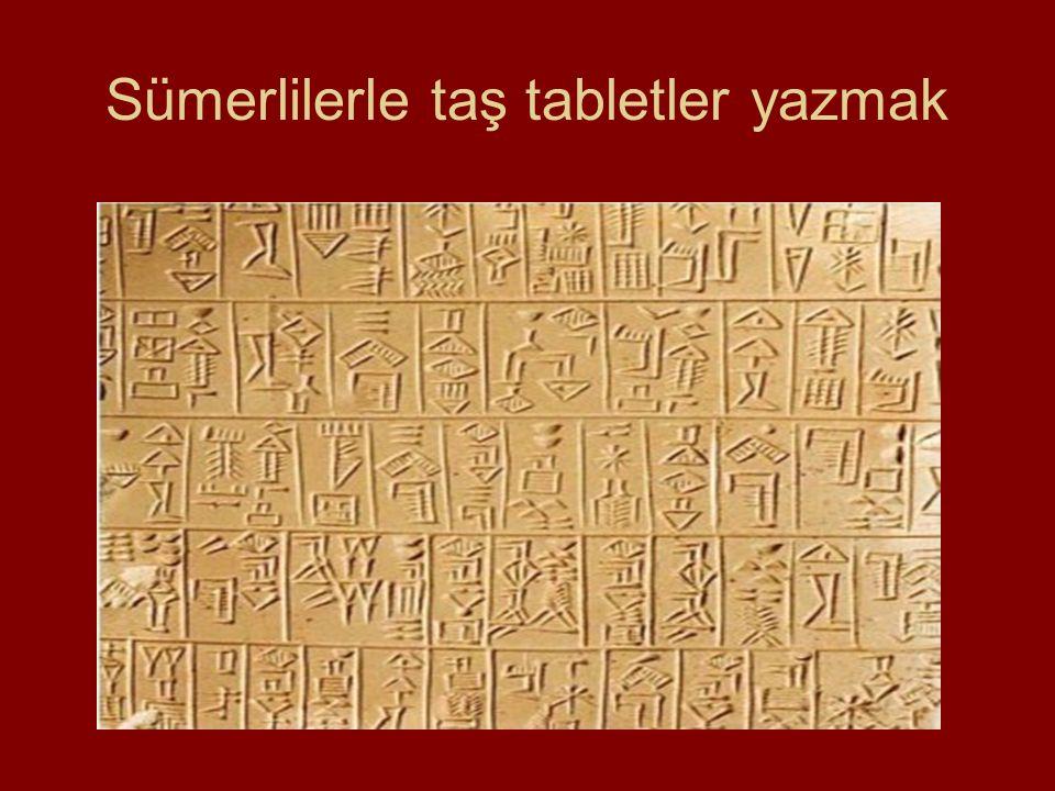 Sümerlilerle taş tabletler yazmak