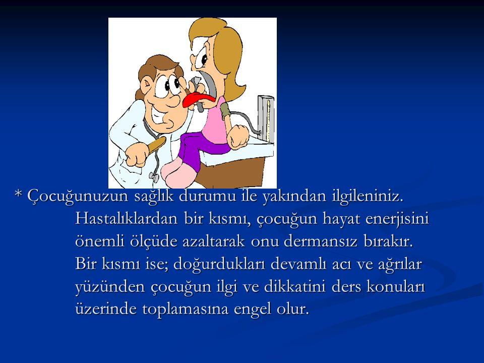 Çocuğunuzun sağlık durumu ile yakından ilgileniniz
