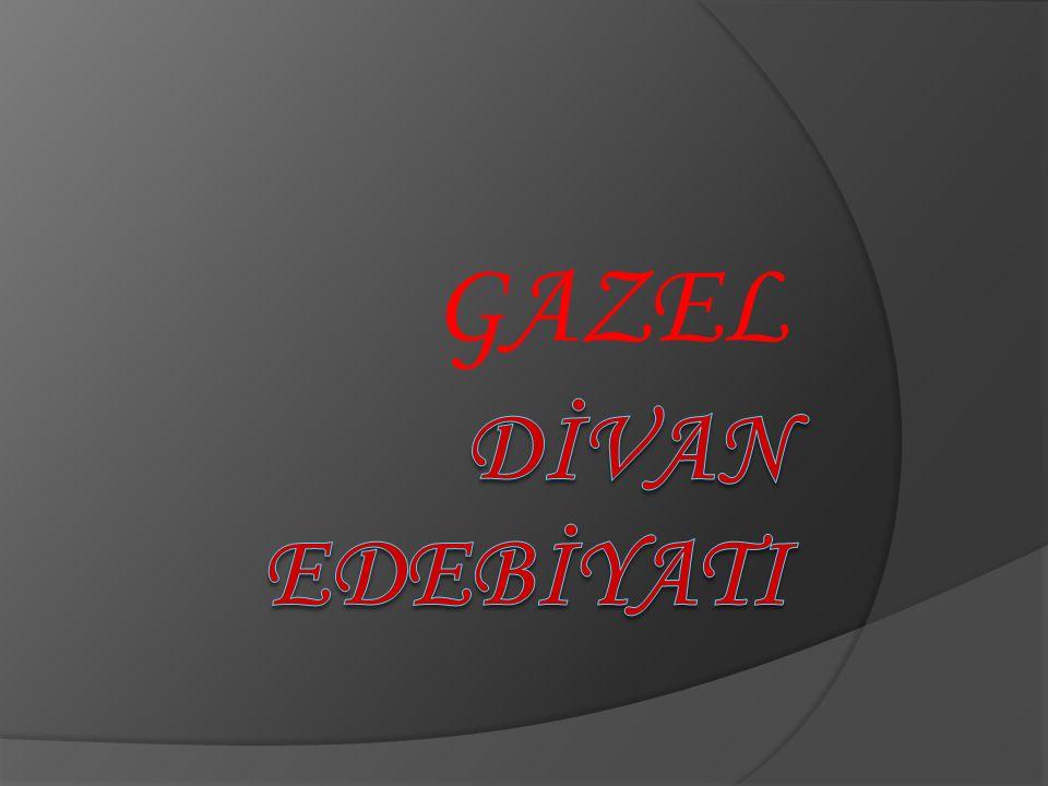 GAZEL DİVAN EDEBİYATI