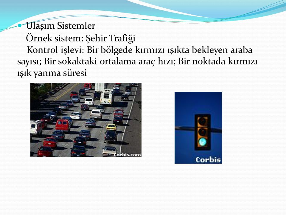 Ulaşım Sistemler Örnek sistem: Şehir Trafiği.