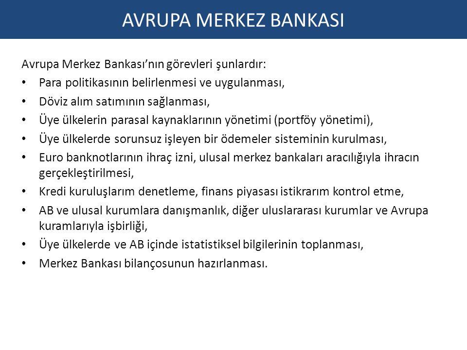 AVRUPA MERKEZ BANKASI Avrupa Merkez Bankası'nın görevleri şunlardır: