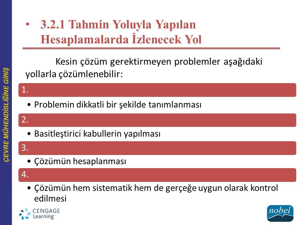 3.2.1 Tahmin Yoluyla Yapılan Hesaplamalarda İzlenecek Yol