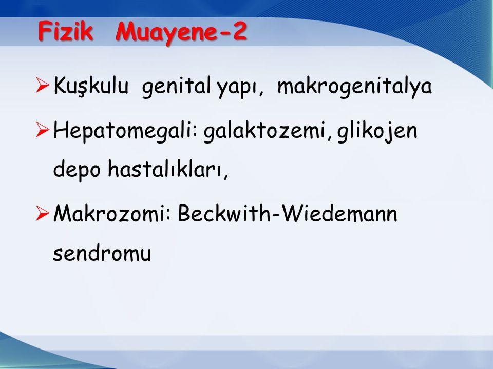 Fizik Muayene-2 Kuşkulu genital yapı, makrogenitalya
