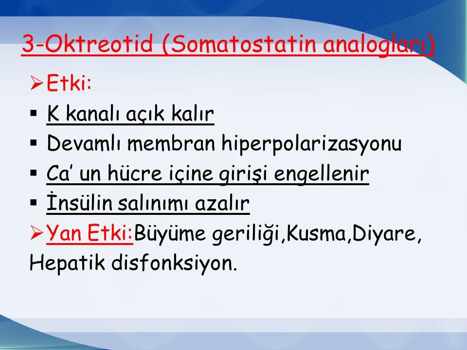 3-Oktreotid (Somatostatin analogları)
