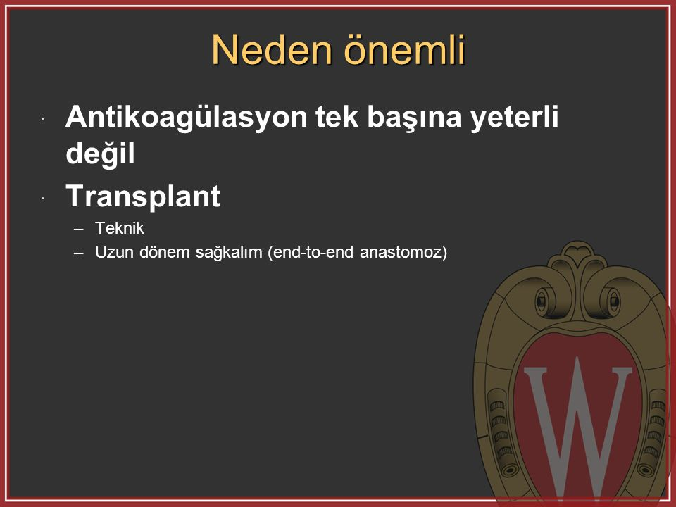 Neden önemli Antikoagülasyon tek başına yeterli değil Transplant