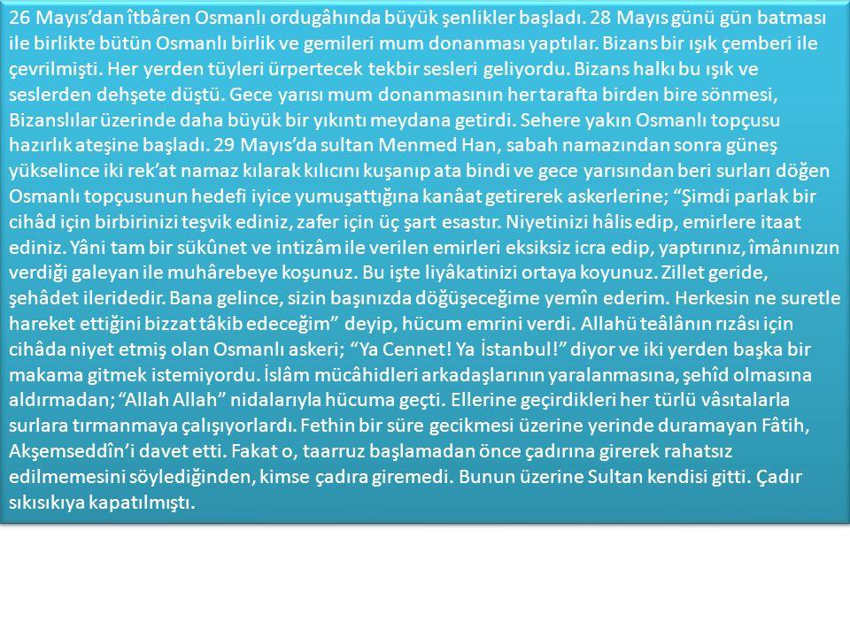 26 Mayıs'dan îtbâren Osmanlı ordugâhında büyük şenlikler başladı