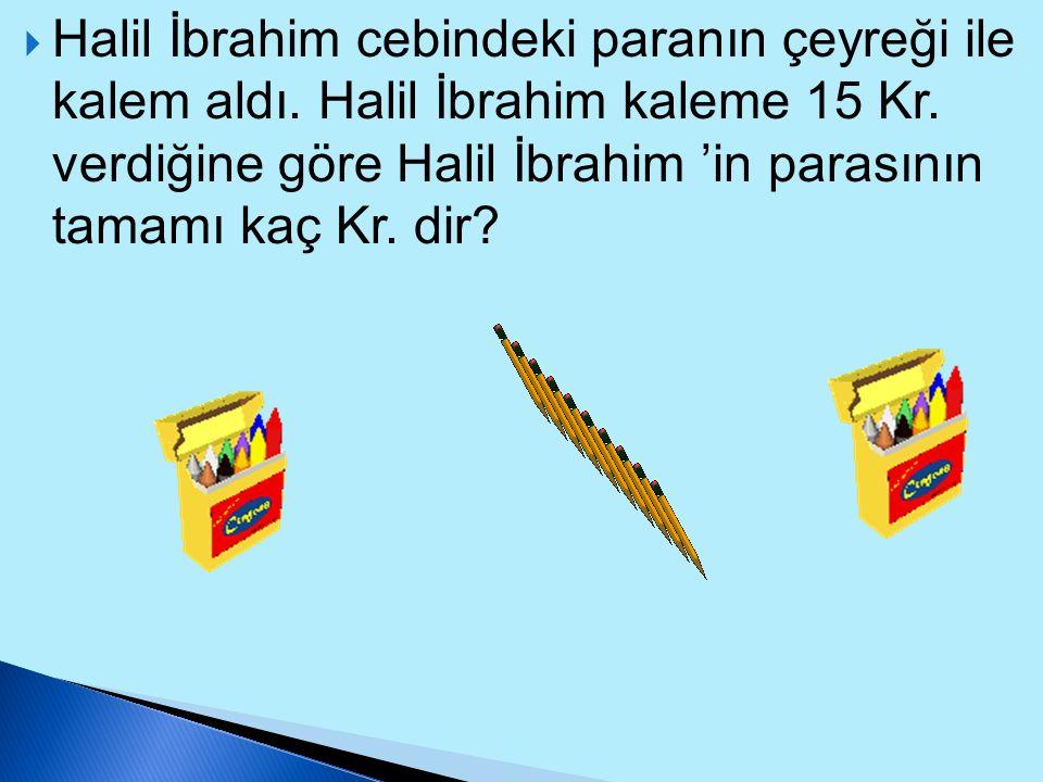Halil İbrahim cebindeki paranın çeyreği ile kalem aldı