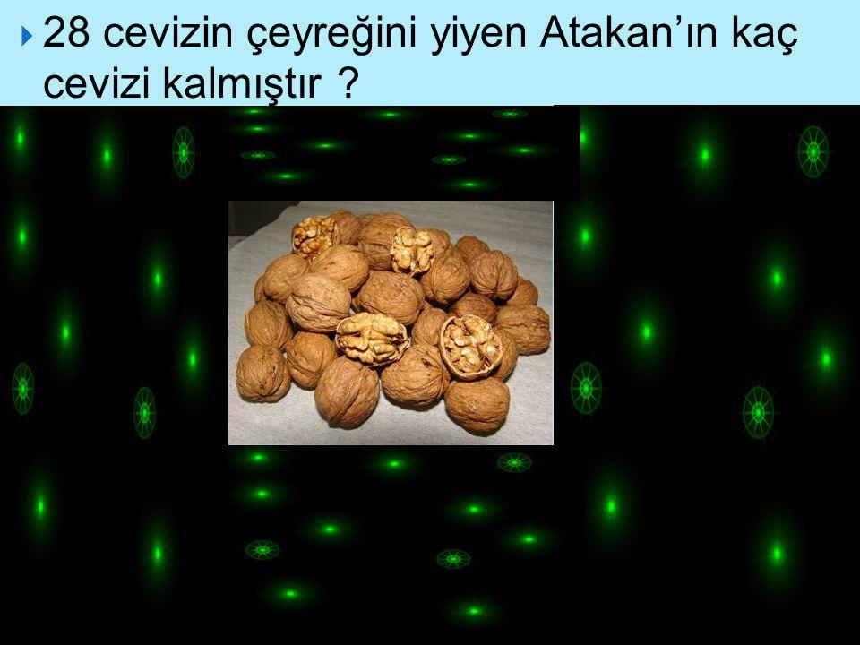 28 cevizin çeyreğini yiyen Atakan'ın kaç cevizi kalmıştır