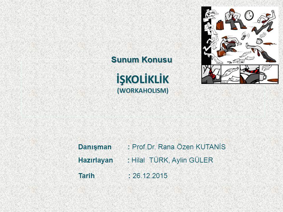İŞKOLİKLİK (WORKAHOLISM)