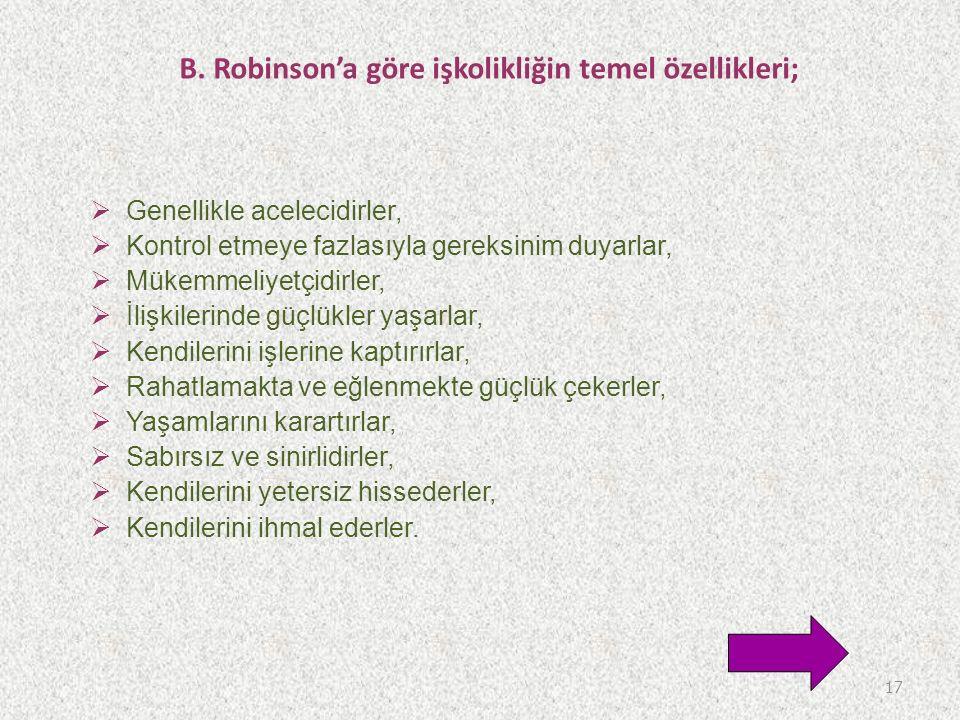 B. Robinson'a göre işkolikliğin temel özellikleri;
