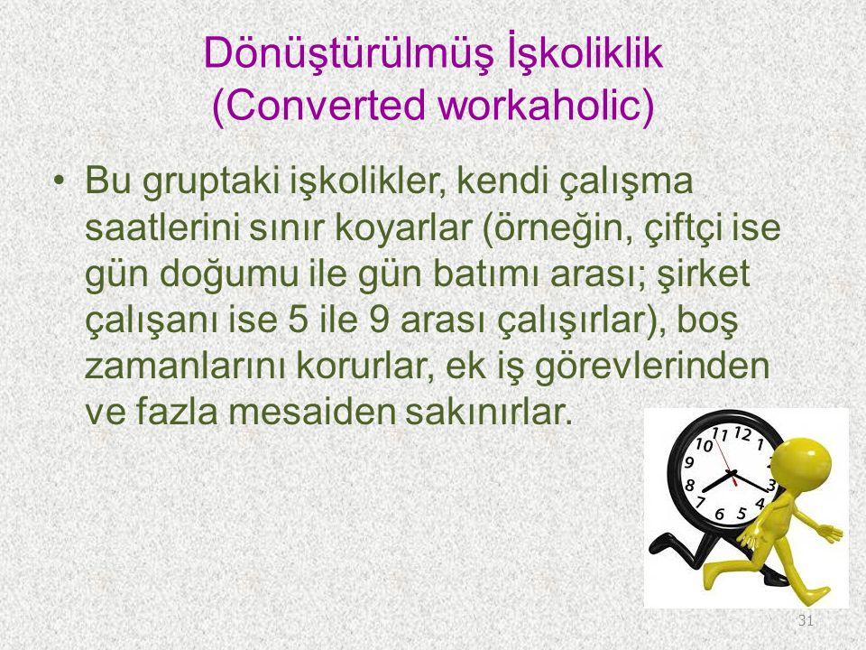 Dönüştürülmüş İşkoliklik (Converted workaholic)