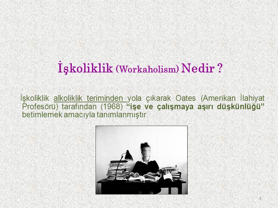 İşkoliklik (Workaholism) Nedir