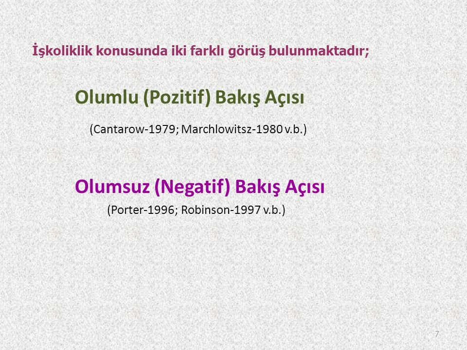 Olumlu (Pozitif) Bakış Açısı (Cantarow-1979; Marchlowitsz-1980 v.b.)