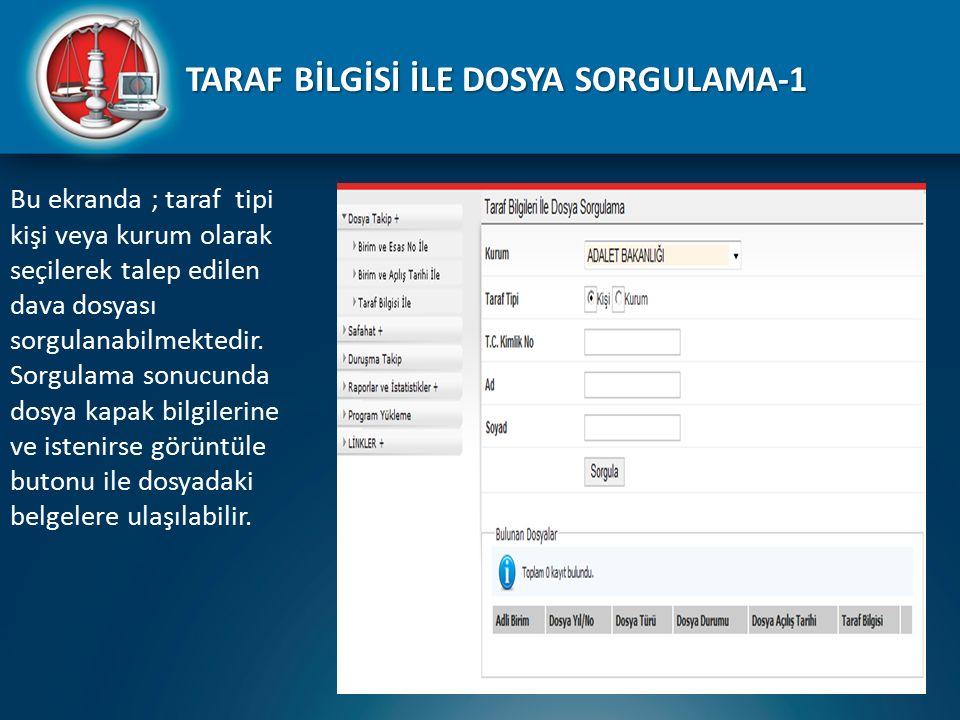 TARAF BİLGİSİ İLE DOSYA SORGULAMA-1