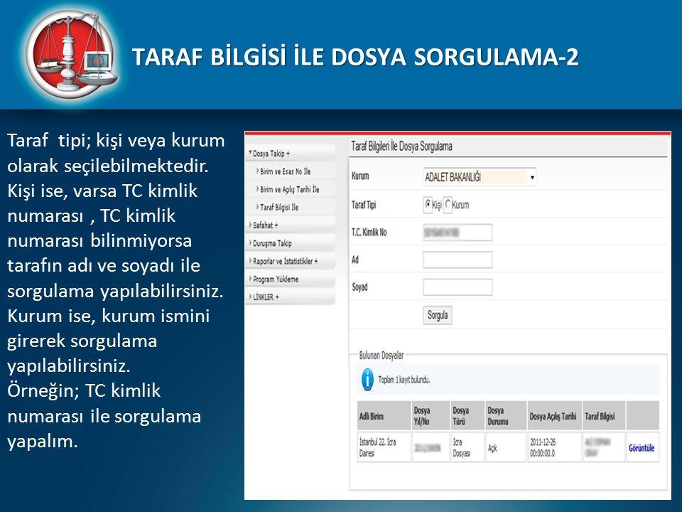 TARAF BİLGİSİ İLE DOSYA SORGULAMA-2