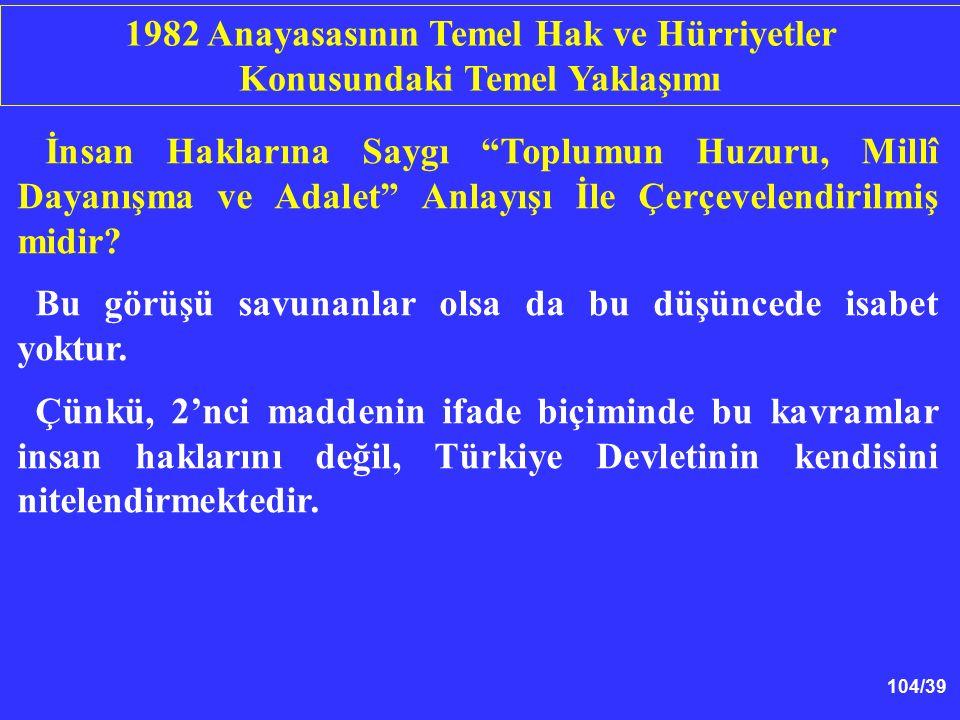 1982 Anayasasının Temel Hak ve Hürriyetler Konusundaki Temel Yaklaşımı
