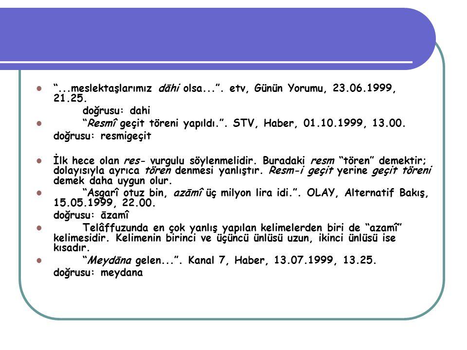 . meslektaşlarımız dāhi olsa. . etv, Günün Yorumu, 23. 06. 1999, 21