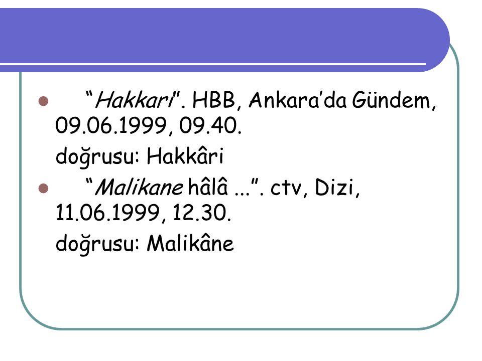 Hakkari . HBB, Ankara'da Gündem, 09.06.1999, 09.40.