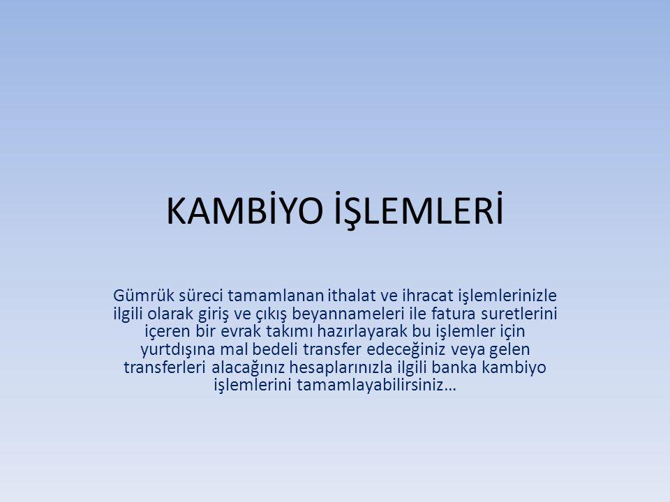 KAMBİYO İŞLEMLERİ