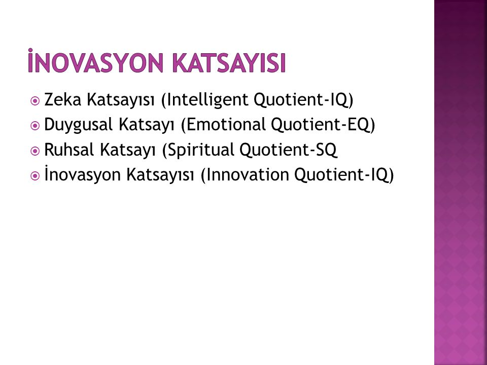 İNOVASYON KATSAYISI Zeka Katsayısı (Intelligent Quotient-IQ)