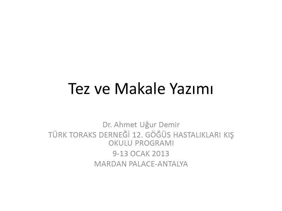 Tez ve Makale Yazımı Dr. Ahmet Uğur Demir