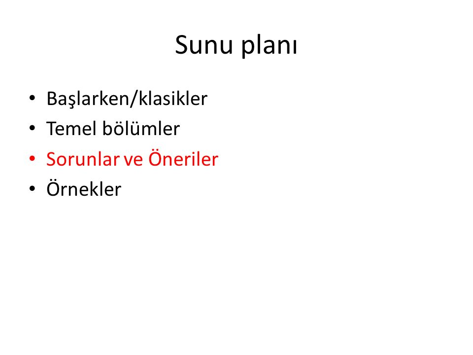 Sunu planı Başlarken/klasikler Temel bölümler Sorunlar ve Öneriler